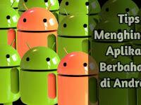 Tips Menghindari Aplikasi Android Berbahaya