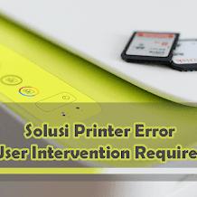Mengatasi 'User Intervention Required' Pada Printer