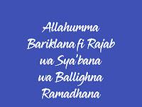 Teks Qasidah Allahumma Bariklana fi Rajab wa Sya'bana wa Ballighna Ramadhana