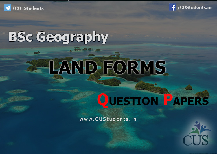 BSc Geography Landforms Previous Question Papers