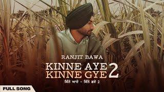 Kinne aye kinne gye 2 lyrics ranjit bawa new punjabi song 2021