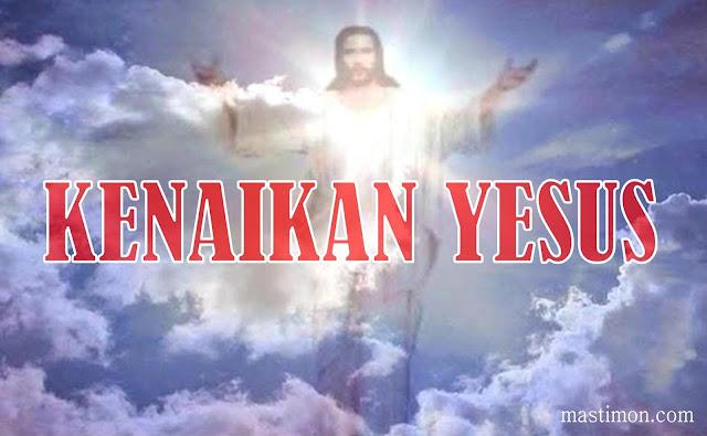 Kumpulan kata kata ucapan Kenaikan Yesus Kristus ke Surga terbaru 2017