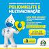 Barreiras: Campanha de Vacinação contra Poliomielite e a Campanha Nacional de Multivacinação para atualização da caderneta de vacinação