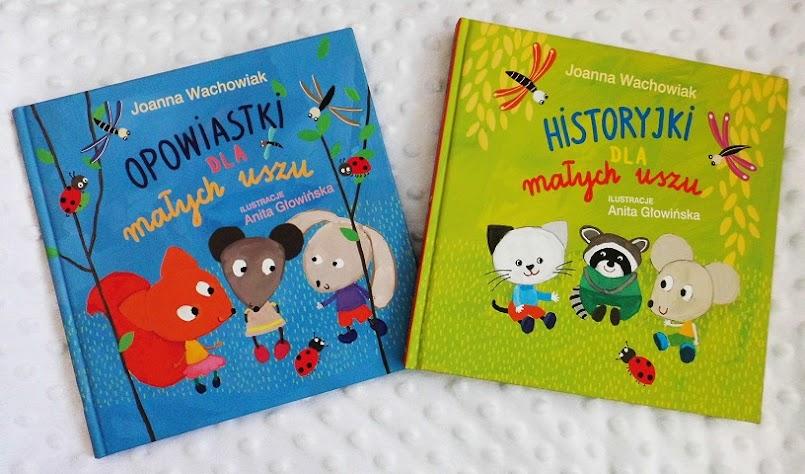 Opowiastki dla małych uszu. Historyjki dla małych uszu - Joanna Wachowiak