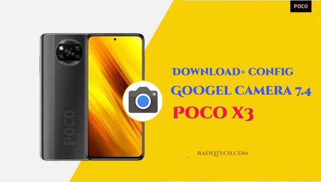 تحميل Google Camera7.4  لهاتف بوكو إكس Poco X3 مع ملف (Config)