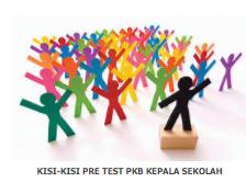 Kisi-Kisi Pre-Test PKB Kepala Sekolah [Download]