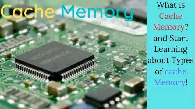 What is Cache Memory? and Start Learning about Types of cache Memory!