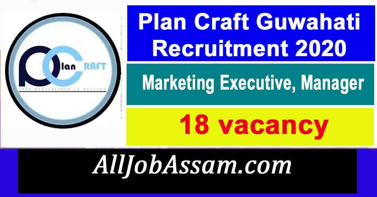 Plan Craft Guwahati Recruitment 2020