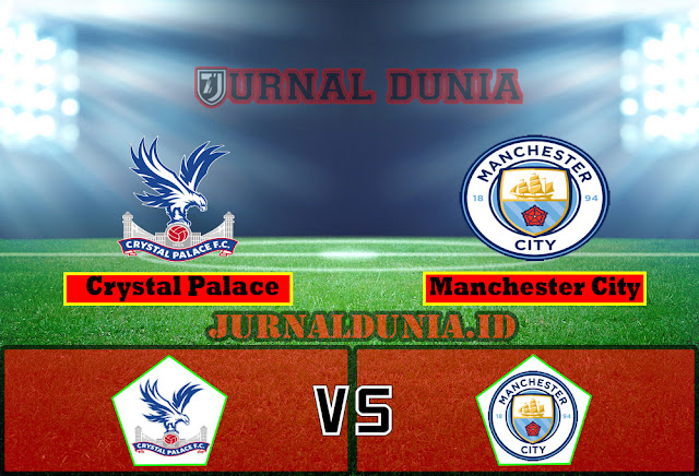 Prediksi Crystal Palace vs Manchester City ,Sabtu 01 May 2021 Pukul 18.30 WIB