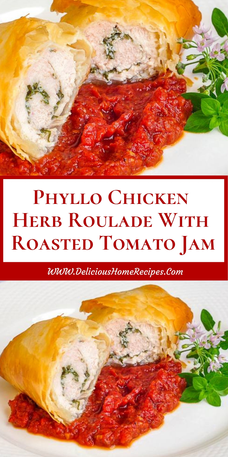 Phyllo Chicken Herb Roulade With Roasted Tomato Jam