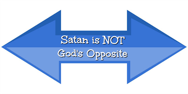 Sometimes we think that Satan is God's opposite, but this 1-minute definition explains why that's not true. #BibleLoveNotes #Biblestudy #Bible