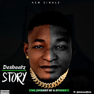 MUSIC: Desbeatz - Story (the Journey of a student)