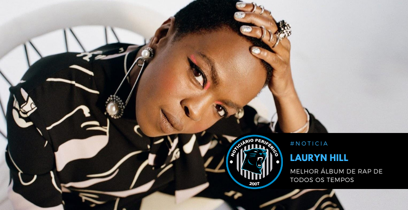"Rolling Stone elege ""The Miseducation of Lauryn Hill"" o melhor álbum de rap de todos os tempos"