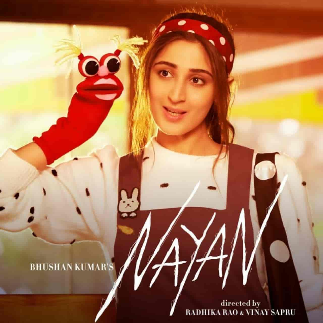 Nayan Love Song Lyrics, Sung By Jubin Nautiyal and Dhvani Bhanushali.