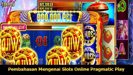 Pembahasan Mengenai Slots Online Pragmatic Play