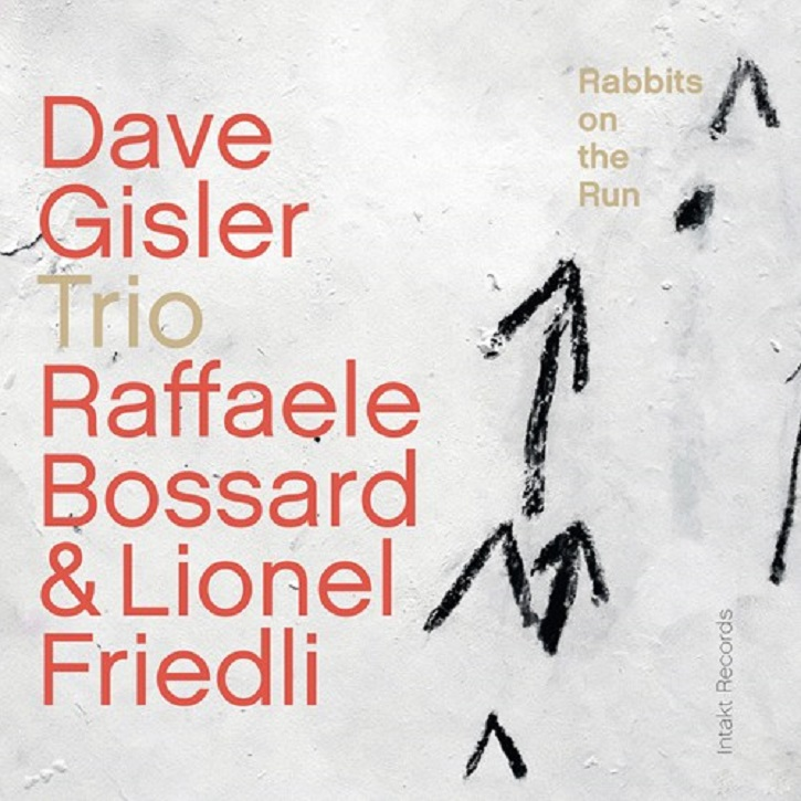 Republic of Jazz: Dave Gisler Trio - Rabbits on the Run (INTAKT ...