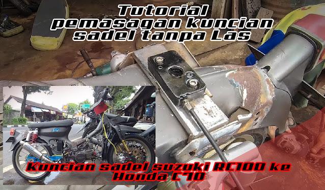 Cara pasang kuncian sadel Suzuki RC di Honda C70 atau C50 modifikasi