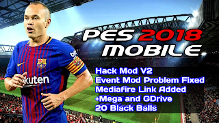 PES 2018 Hack Mod V2 Android 20 Black Ball Players Pre Added