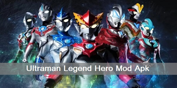 Download Ultraman Legend Hero Mod Apk Terbaru