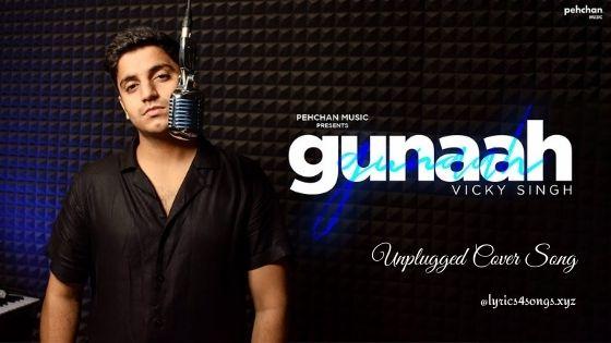 GUNAAH KIYA DIL MAINE LYRICS - Vicky Singh | Blood Money | Lyrics4songs.xyz