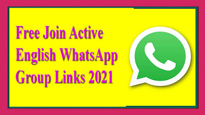 Free Join Active English WhatsApp Group Links 2021