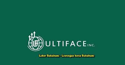 Lowongan Kerja PT Ultiface Selamet Nugraha Sukabumi 2021