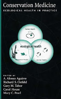 Conservation Medicine: Ecological Health in Practice 1st Edition