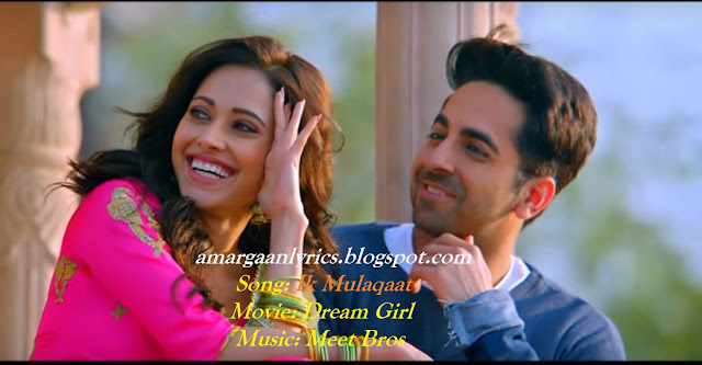 https://amargaanlyrics.blogspot.com/2019/09/dream-girl-ik-mulaqaat-lyrics.html