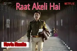 Raat Akeli Hai Netflix Movie Story Star wiki Cast & Crew Review And Release Date