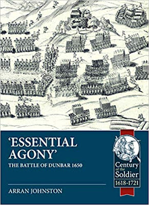 'Essential Agony': The Battle of Dunbar 1650