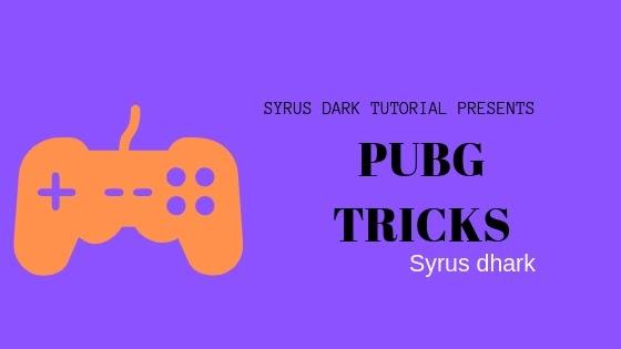 pubg tricks syrusdark