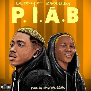 [Music] Lil Frosh ft. Zinoleesky - P.  I. A. B