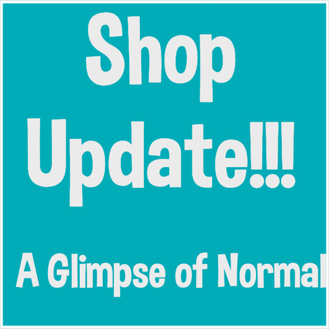Check out all the items I just added to my Etsy shop by using the link in today's blog post at A Glimpse of Normal.