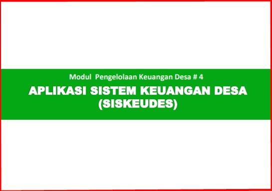 berjalan pada operating system Windows dan dapat berjalan dengan baik pada WindowsXP Modul Aplikasi Sistem Keuangan Desa (Siskeudes)