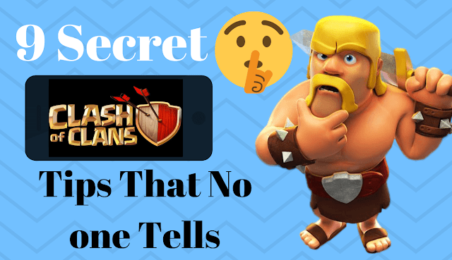 9 Secret clash of clans Tips That no one tells in September 2019