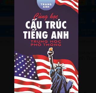 Cùng Học Cấu Trúc Tiếng Anh Trung Học Phổ Thông ebook PDF-EPUB-AWZ3-PRC-MOBI