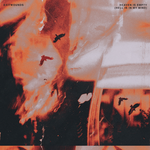 ExitWounds Heaven is Empty (Hell is in My Mind) EP Download zip rar