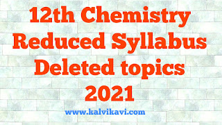 12th Chemistry Deleted Topics - Reduced Syllabus 2021