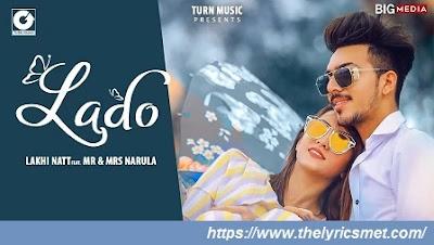 Lado Song Lyrics | Mr & Mrs Narula | Lakhi Natt | New Punjabi Songs 2020 | Latest Punjabi Songs