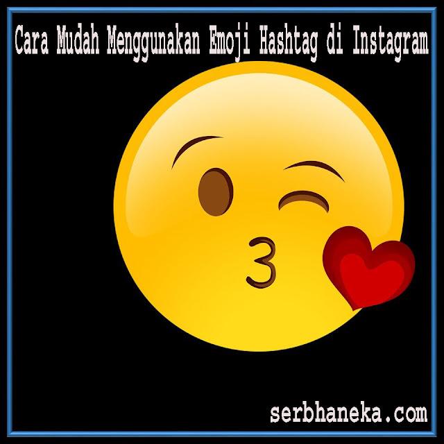 Cara Mudah Menggunakan Emoji Hastag di Instagram 1