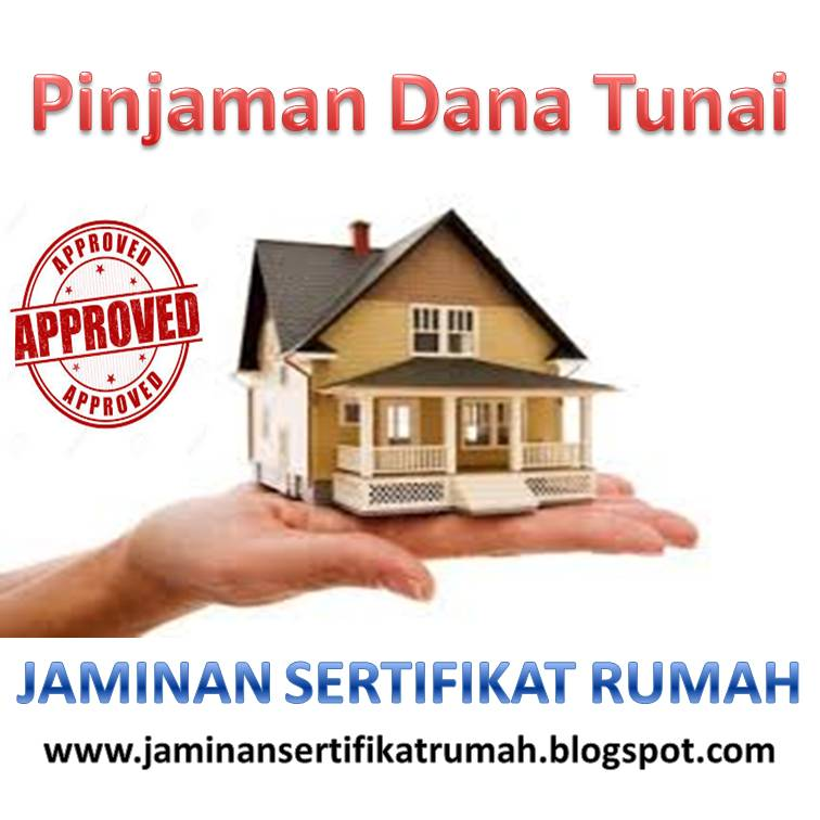 Dana Tunai Jaminan Sertifikat Rumah   Pinjaman Uang Tunai