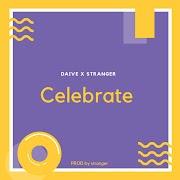 Music: Daive X StraNger - Celebrate