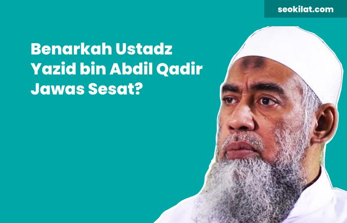 Ustadz Yazid Jawas Sesat