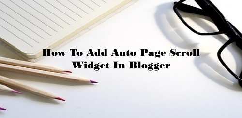 How To Add Auto Page Scroll Widget In Blogger