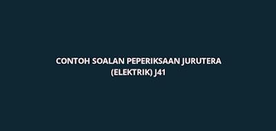 Contoh Soalan Peperiksaan Jurutera (Elektrik) J41
