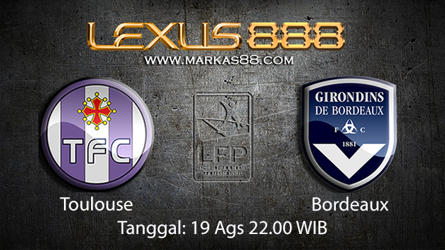 Prediksi Bola Jitu Toulouse vs Bordeaux ( French Ligue 1 )