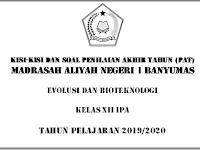 Kisi-Kisi dan Soal Latihan Penilaian Akhir Tahun Kelas 12 Mata Pelajaran Biologi-Evolusi dan Bioteknologi Tahun 2019-2020