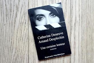 Lundi Librairie : Une certaine lenteur, entretien - Catherine Deneuve / Arnaud Desplechin