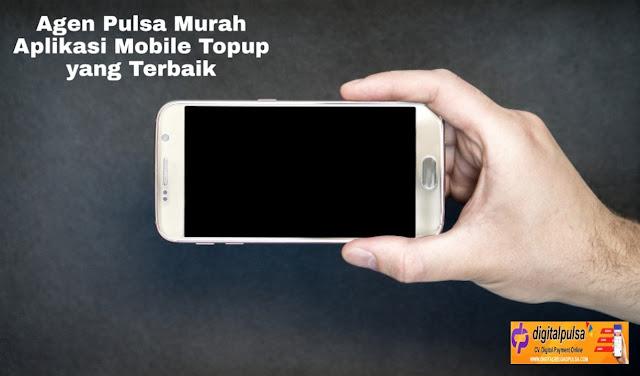 Agen Pulsa Murah Aplikasi Digital Mobile Topup yang Terbaik