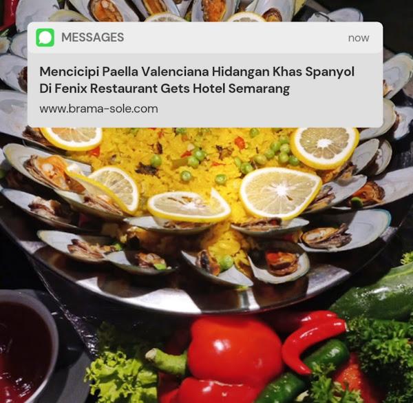 Mencicipi Paella Valenciana Hidangan Khas Spanyol Di Fenix Restaurant